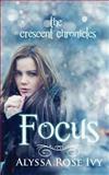 Focus, Alyssa Ivy, 1482061236