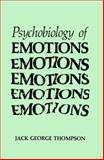 The Psychobiology of Emotions, Thompson, Jack George, 1489921230