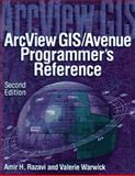 ArcView GIS-Avenue Programmer's Reference : Class Hierarchy Quick Reference and 101 Scripts, Razavi, Amir H. and Warwick, Valerie, 1566901235