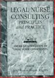 Legal Nurse Consulting : Principles and Practice, i>American Association of Legal Nurse Consultants, Glenview, Illinois </i> Julie Bogart, 157444123X