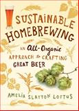 Sustainable Homebrewing, Amelia Slayton Loftus, 1612121233
