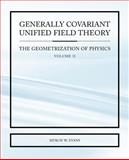 Generally Covariant Unified Field Theory - the Geometrization of Physics - Volume II, Myron W. Evans, 1845491238
