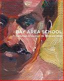 The Bay Area School : Californian Artists from the 1950S And 1960S, Perse, Anya and Williams, Thomas, 1848221231