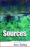 Primary Sources, Ann Staley, 1935961233