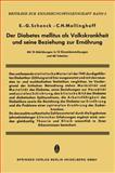 Der Diabetes Mellitus Als Volkskrankheit und Seine Beziehung Zur Ernährung, Schenk, E. -G. and Mellinghoff, C. H., 3642861237