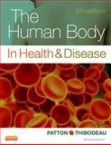 The Human Body in Health and Disease - Softcover, Patton, Kevin T. and Thibodeau, Gary A., 0323101240