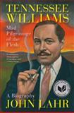 Tennessee Williams, John Lahr, 0393021246