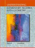 Understanding Elementary Algebra with Geometry : A Course for College Students, Hirsch, Lewis and Goodman, Arthur, 0534381243