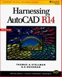 Harnessing AutoCAD R14 Windows, Stellman, Thomas A., 0766801241