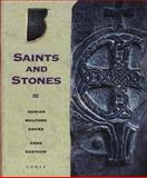 Saints and Stones, Damian Walford Davies and Anne Eastham, 1843231247