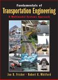 Fundamentals of Transportation Engineering : A Multimodal Systems Approach, Fricker, Jon D. and Whitford, Robert K., 0130351245