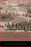 Brothers among Nations : The Pursuit of Intercultural Alliances in Early America, 1580-1660, Van Zandt, Cynthia J., 0195181247