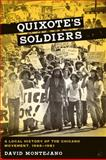 Quixote's Soldiers : A Local History of the Chicano Movement, 1966-1981, Montejano, David, 0292721242