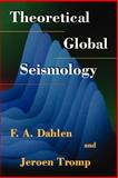 Theoretical Global Seismology, Dahlen, F. A. and Tromp, Jeroen, 0691001243