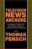 Television News Anchors, , 0930751248