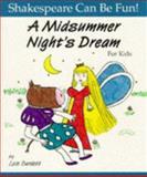 A Midsummer Night's Dream for Kids, Lois Burdett, 1552091244