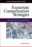 Expatriate Compensation Strategies : Applying Alternative Approaches, Herod, Roger, 1586441248