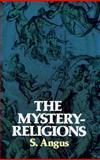 The Mystery Religions, Samuel Angus, 0486231240