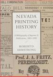 Nevada Printing History : A Bibliography of Imprints and Publications, 1881-1890, Armstrong, Robert D., 0874171245