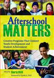 Afterschool Matters : Creative Programs That Connect Youth Development and Student Achievement, , 1412941245