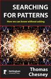 Searching for Patterns : How We Can Know Without Asking, Chesney, Thomas, 1904761240