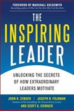 The Inspiring Leader : Unlocking the Secrets of How Extraordinary Leaders Motivate, Zenger, John and Folkman, Joseph, 0071621245