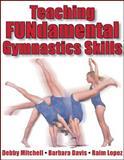 Teaching Fundamental Gymnastics Skills 1st Edition