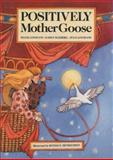 Positively Mother Goose, Diane Loomans and Julia Loomans, 0915811243