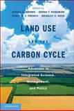 Land Use and the Carbon Cycle : Science and Applications in Human-Environment Interactions, Brown, Daniel G. and French, Nancy H. F., 1107011248