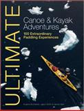 Ultimate Canoe and Kayak Adventures, Eugene Buchanan, 1119991242
