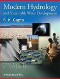 Modern Hydrology and Sustainable Water Development, Gupta, S. K., 1405171243