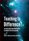 Teaching to Difference? the Challenges and Opportunities of Diversity in the Classroom, Nicole E. Johnson, Stacey-Ann Wilson, 1443861243