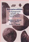Receptaculitids : A Phylogenetic Debate on a Problematic Fossil Taxon, Nitecki, Matthew H. and Mutvei, Harry, 1461371244