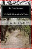 In Due Season, Leslie Trotter, 146366124X