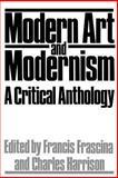 Modern Art and Modernism, Francis Frascina, 0064301249