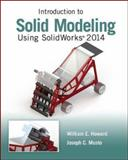 Introduction to Solid Modeling Using SolidWorks 2014, Howard, William and Musto, Joseph, 0078021243
