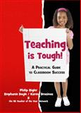 Teaching Is Tough! : A Practical Guide to Classroom Success, Philip Bigler, Stephanie Doyle, Karen Drosinos, 0578141248