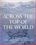 Across the Top of the World, James P. Delgado, 0816041245