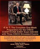 4 In 1 : A Certification Guide with over 2160 Sample Questions and Answers with Comprehensive Explanations First Edition (Jan 2011): the Complete One-Week Preparation for the CISCO CCENT/CCNA ICND1 Exam 640-822 with Three CISCO Simulated Exams, Al_taiey, Thaar, Sr., 0983121249
