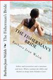 The Fisherman's Bride, Barbara Jean Walsh, 1481851241