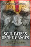 Soul Eaters of the Ganges - a Gabe Turpin Novel, Gary Gabelhouse, 1632631245