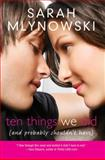 Ten Things We Did (and Probably Shouldn't Have), Sarah Mlynowski, 0061701246