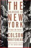 The Colossus of New York, Colson Whitehead, 1400031249