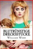 Blutrünstige Drecksstücke, William Webb, 1494331241