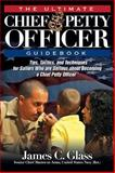 The Ultimate Chief Petty Officer Guidebook, James C. Glass, 1611211247