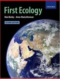 First Ecology : Ecological Principles and Environmental Issues, Beeby, Alan and Brennan, Anne-Maria, 0199261245
