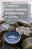 A Feminist Voyage Through International Relations, Tickner, J. Ann, 0199951241