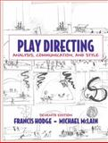 Play Directing : Analysis, Communication, and Style, Hodge, Francis and McLain, Michael, 0205571247