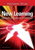 New Learning : Elements of a Science of Education, Kalantzis, Mary and Cope, Bill, 0521691249