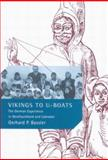 Vikings to U-Boats : The German Experience in Newfoundland and Labrador, Bassler, Gerhard P., 0773531246